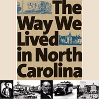 Click here to visit a collection of entries on the social history of N.C., called The Way We Lived in North Carolina.