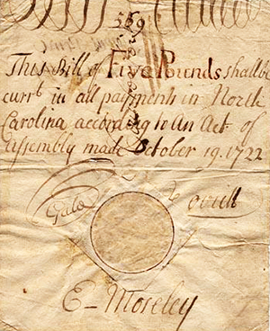A counterfeit five pound note, 1722-1729, featuring forged signatures of Christopher Gale, Edward Moseley, and John Lovick.  Image from the North Carolina Museum of History.
