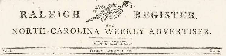 The masthead of Joseph Gales's newspaper, The Raleigh Register and North-Carolina Weekly Advertiser.